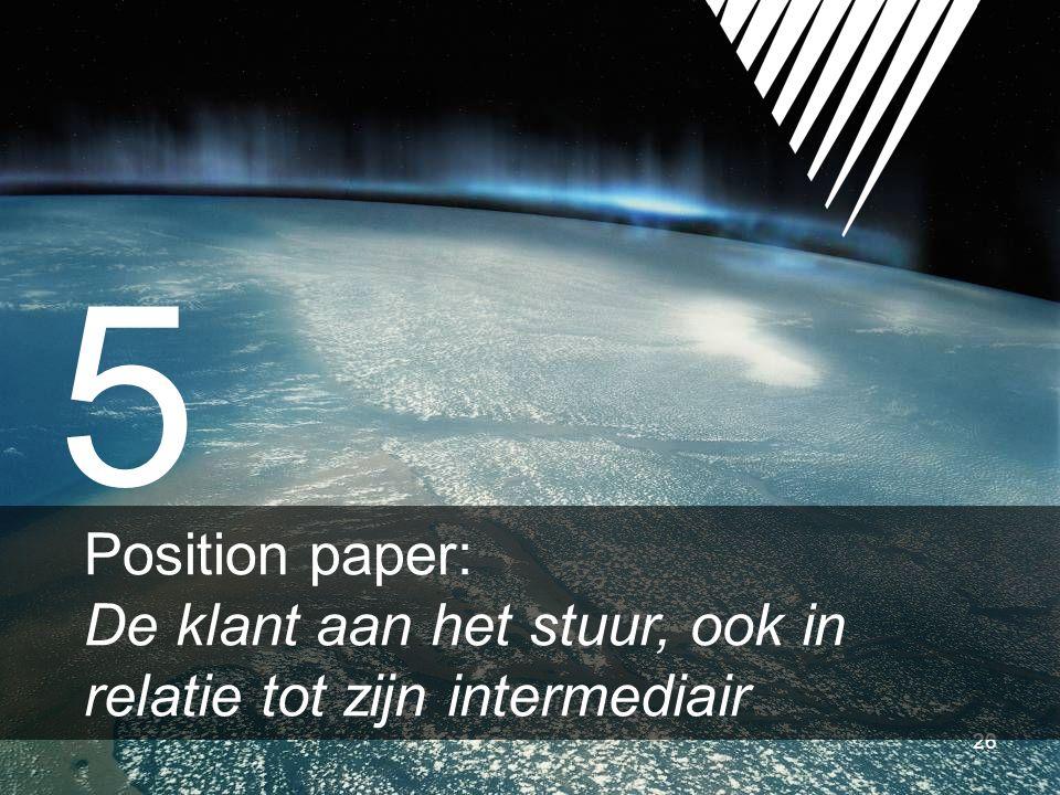 26 5 Position paper: De klant aan het stuur, ook in relatie tot zijn intermediair