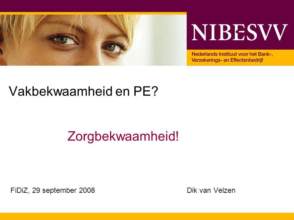 © NIBE-SVV FiDiZ, 29 september 2008 Welke PE moet u volgen.