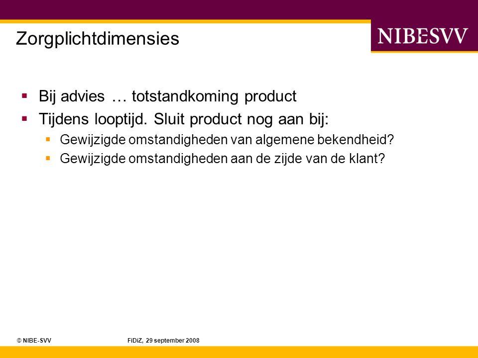 © NIBE-SVV FiDiZ, 29 september 2008 Voorbeeld  Uw klant heeft alle aansprakelijkheidsverzekeringen bij u lopen (AVB + WAM).