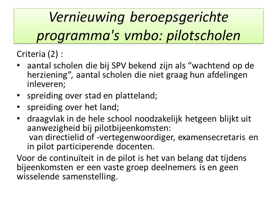 """Vernieuwing beroepsgerichte programma's vmbo: pilotscholen Criteria (2) : aantal scholen die bij SPV bekend zijn als """"wachtend op de herziening"""", aant"""