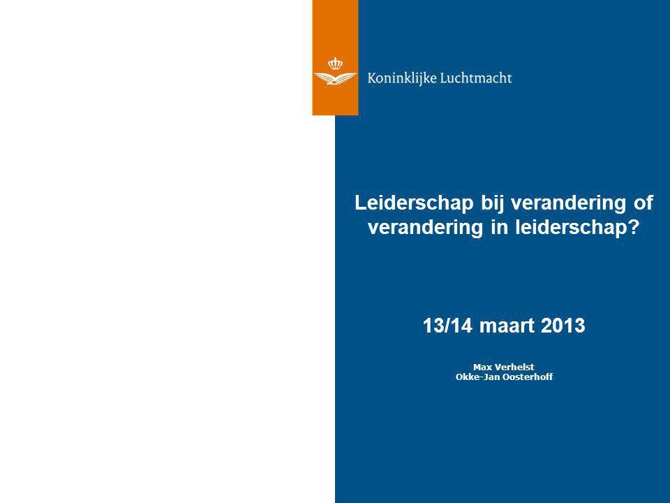 Koninklijke Luchtmacht 2 Leidinggeven Leiderschap bij verandering of verandering in leiderschap.