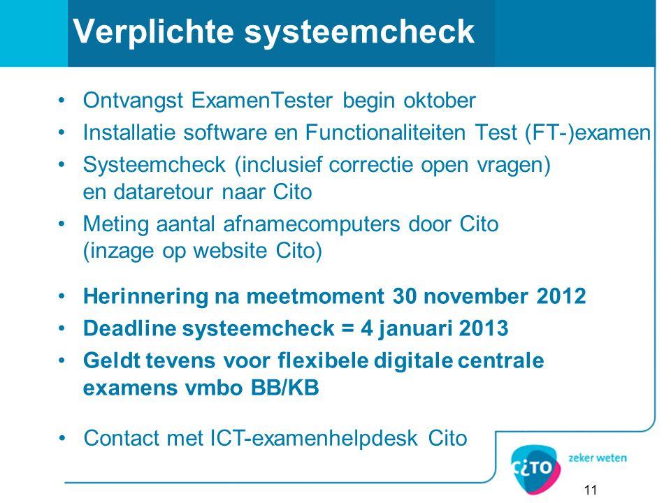 Verplichte systeemcheck Ontvangst ExamenTester begin oktober Installatie software en Functionaliteiten Test (FT-)examen Systeemcheck (inclusief correc