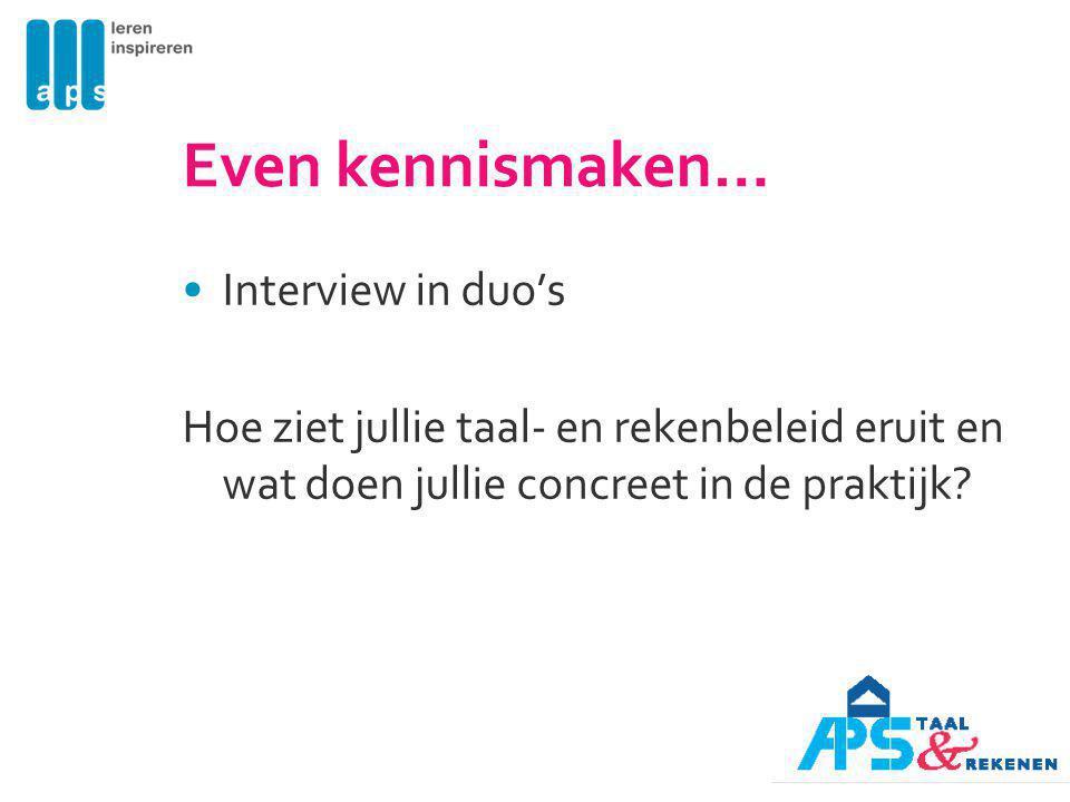 Even kennismaken… Interview in duo's Hoe ziet jullie taal- en rekenbeleid eruit en wat doen jullie concreet in de praktijk?