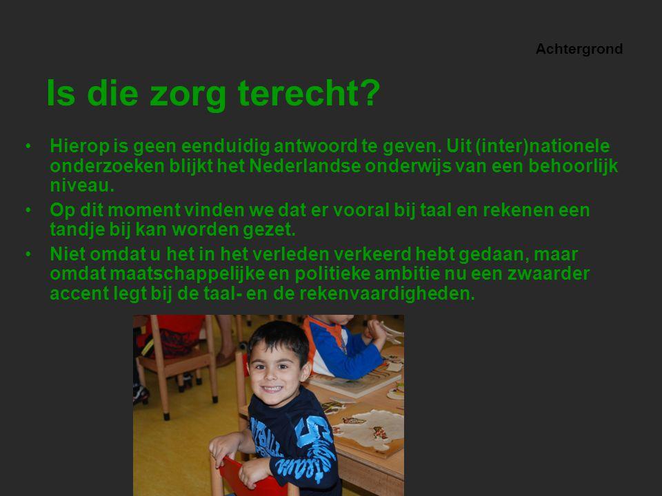 Achtergrond Hierop is geen eenduidig antwoord te geven. Uit (inter)nationele onderzoeken blijkt het Nederlandse onderwijs van een behoorlijk niveau. O