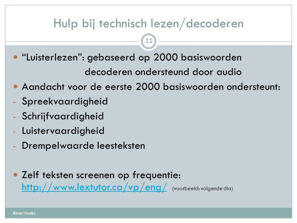 """Hulp bij technisch lezen/decoderen Rinie Hoeks 22 """"Luisterlezen"""": gebaseerd op 2000 basiswoorden decoderen ondersteund door audio Aandacht voor de eer"""
