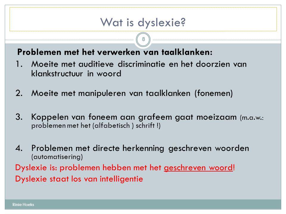 Dyslexie en moedertaal LAND Japan China Duitsland Nederland Frankrijk Engelstalige gebieden PERCENTAGE 0,9% 1 - 2% 2- 4% 8% - 10% 10 % 20% Rinie Hoeks 9