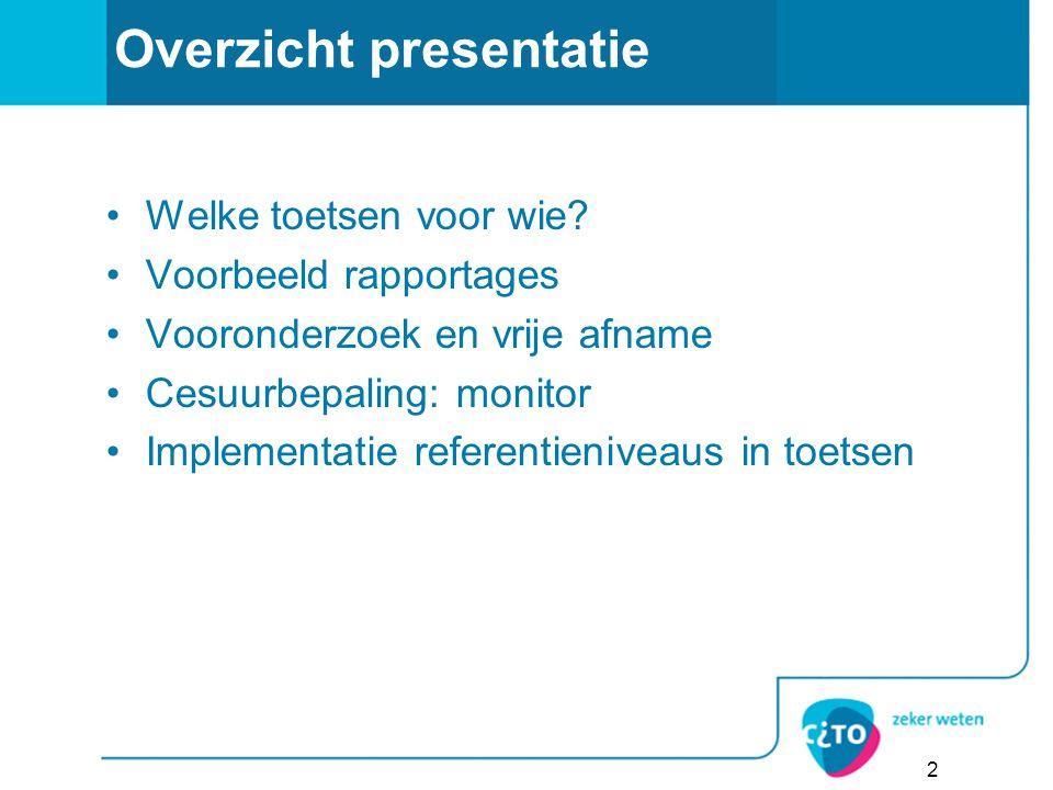 2 Overzicht presentatie Welke toetsen voor wie.