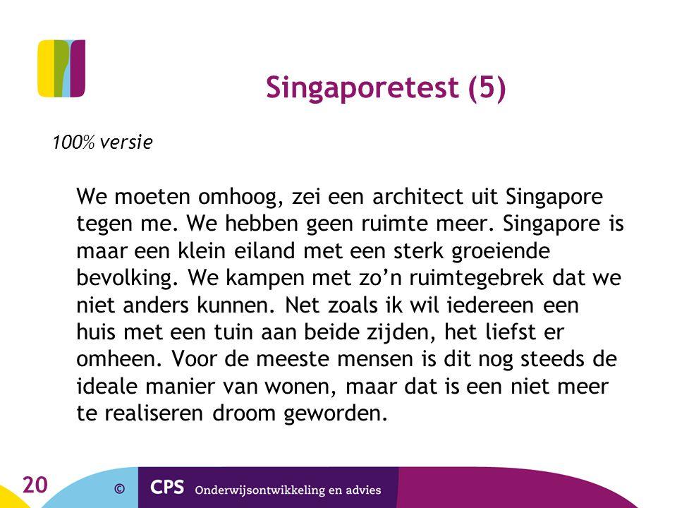20 Singaporetest (5) 100% versie We moeten omhoog, zei een architect uit Singapore tegen me. We hebben geen ruimte meer. Singapore is maar een klein e