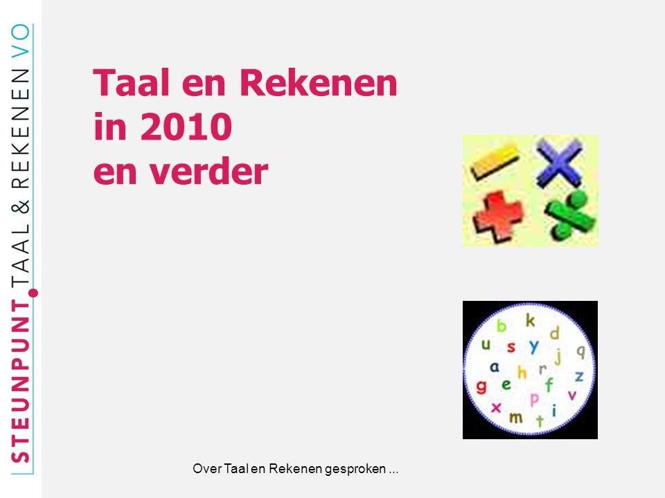 Over Taal en Rekenen gesproken... Taal en Rekenen in 2010 en verder