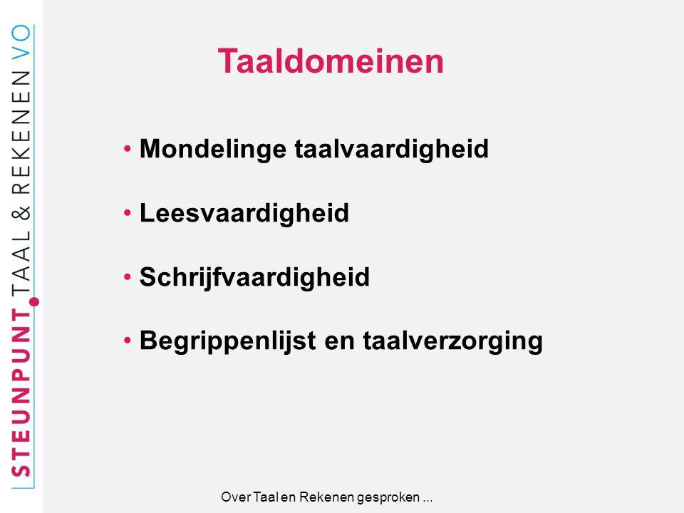 Taaldomeinen Mondelinge taalvaardigheid Leesvaardigheid Schrijfvaardigheid Begrippenlijst en taalverzorging Over Taal en Rekenen gesproken...