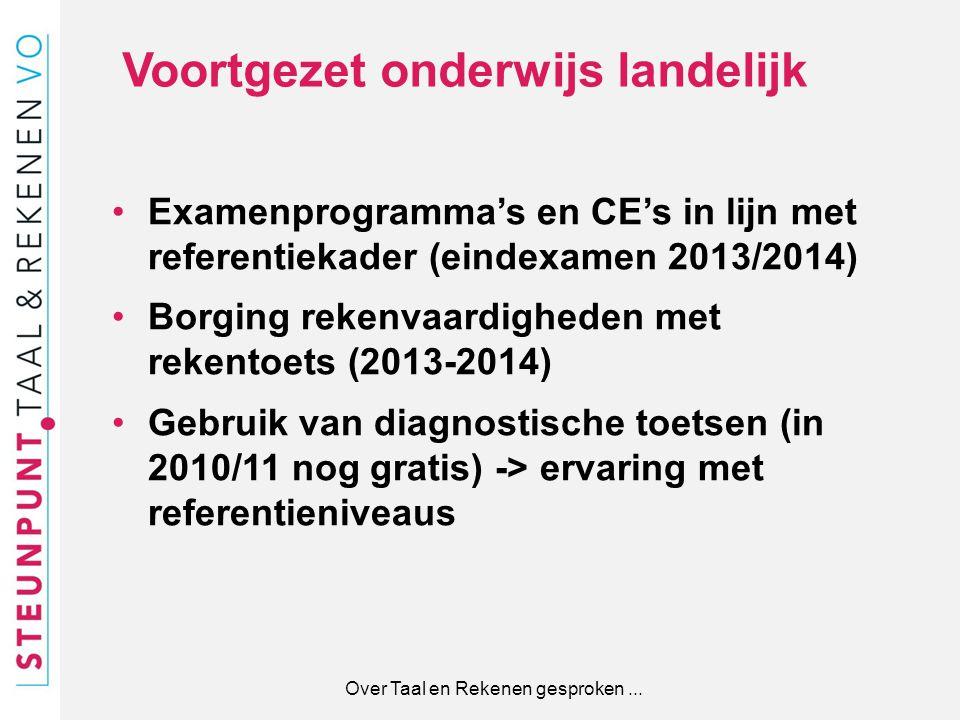 Voortgezet onderwijs landelijk Examenprogramma's en CE's in lijn met referentiekader (eindexamen 2013/2014) Borging rekenvaardigheden met rekentoets (