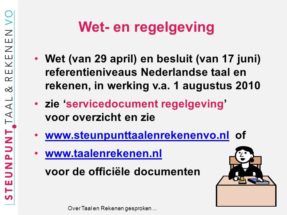 Wet- en regelgeving Wet (van 29 april) en besluit (van 17 juni) referentieniveaus Nederlandse taal en rekenen, in werking v.a. 1 augustus 2010 zie 'se