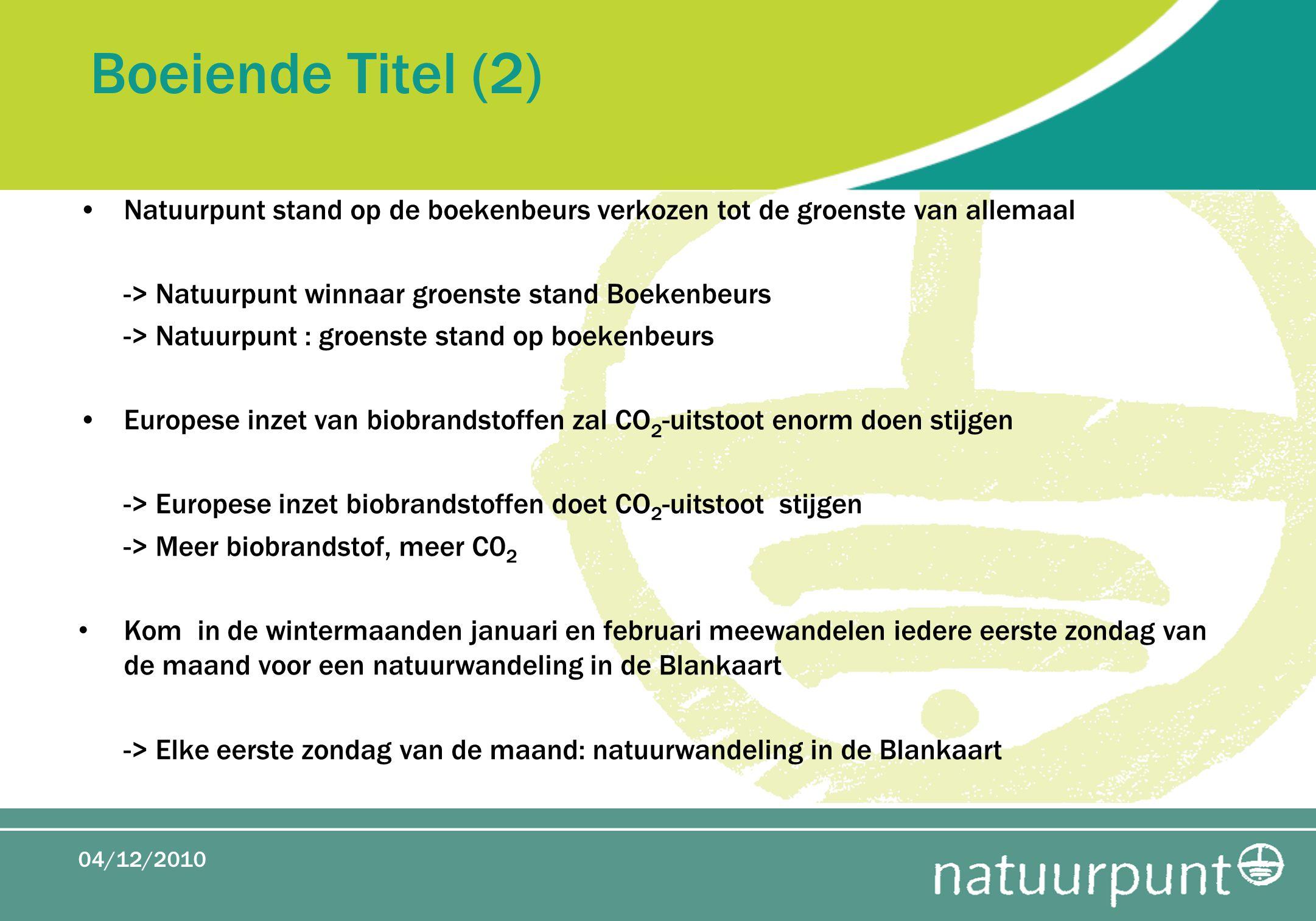 Boeiende Titel (2) Natuurpunt stand op de boekenbeurs verkozen tot de groenste van allemaal -> Natuurpunt winnaar groenste stand Boekenbeurs -> Natuur