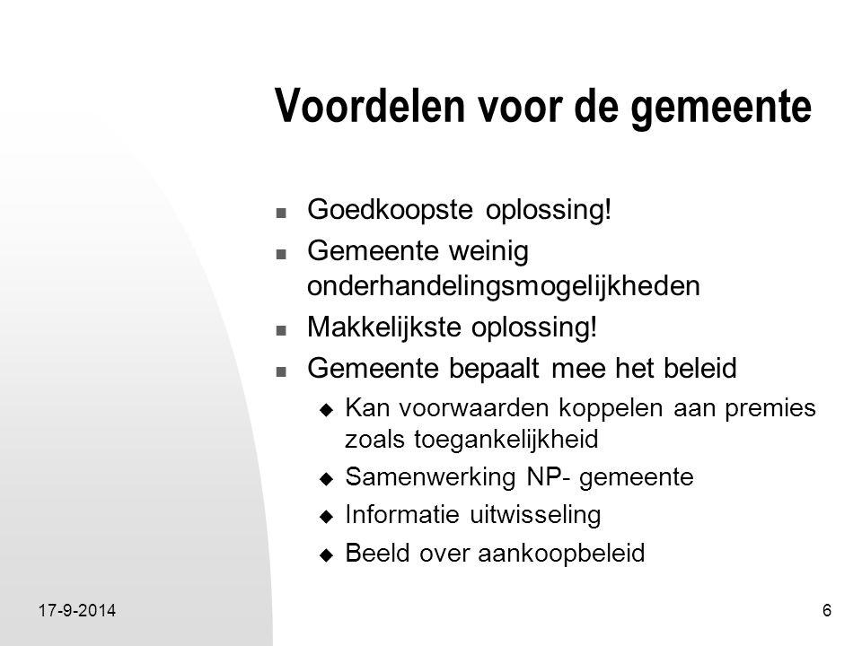 17-9-20146 Voordelen voor de gemeente Goedkoopste oplossing! Gemeente weinig onderhandelingsmogelijkheden Makkelijkste oplossing! Gemeente bepaalt mee