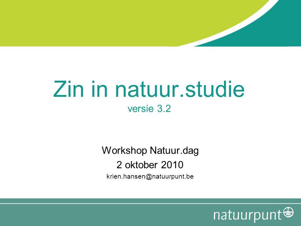 Zin in natuur.studie versie 3.2 Workshop Natuur.dag 2 oktober 2010 krien.hansen@natuurpunt.be
