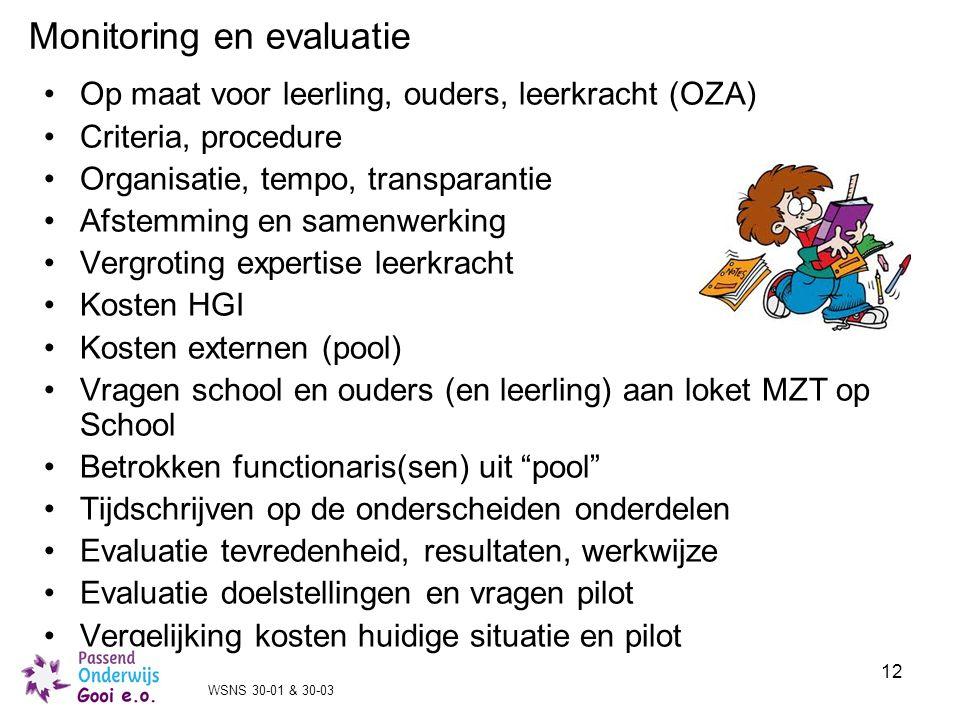 12 Op maat voor leerling, ouders, leerkracht (OZA) Criteria, procedure Organisatie, tempo, transparantie Afstemming en samenwerking Vergroting experti
