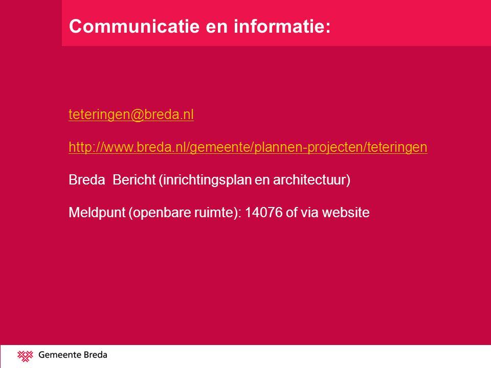 Communicatie en informatie: teteringen@breda.nl http://www.breda.nl/gemeente/plannen-projecten/teteringen Breda Bericht (inrichtingsplan en architectu