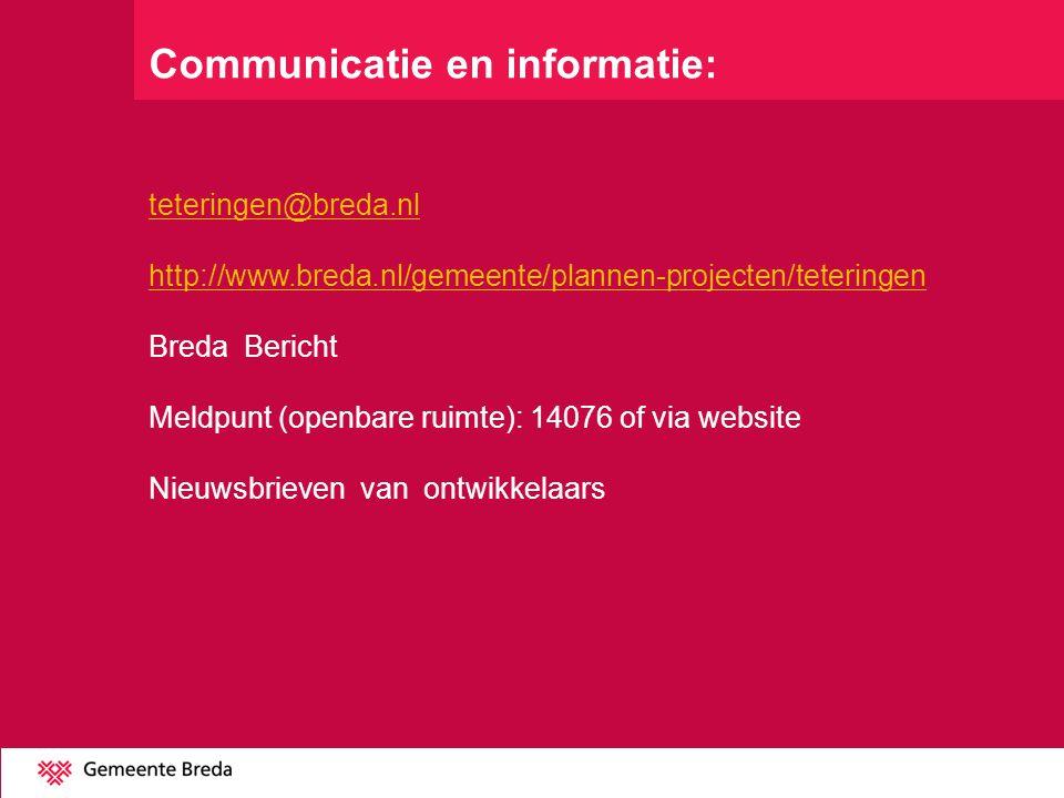 Communicatie en informatie: teteringen@breda.nl http://www.breda.nl/gemeente/plannen-projecten/teteringen Breda Bericht Meldpunt (openbare ruimte): 14