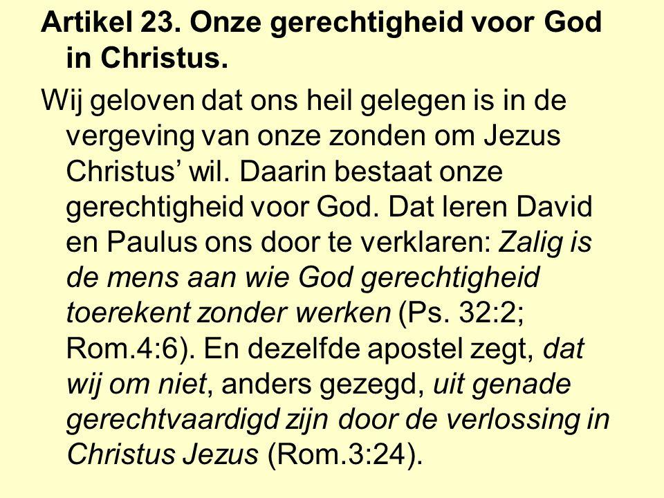 Artikel 23. Onze gerechtigheid voor God in Christus.