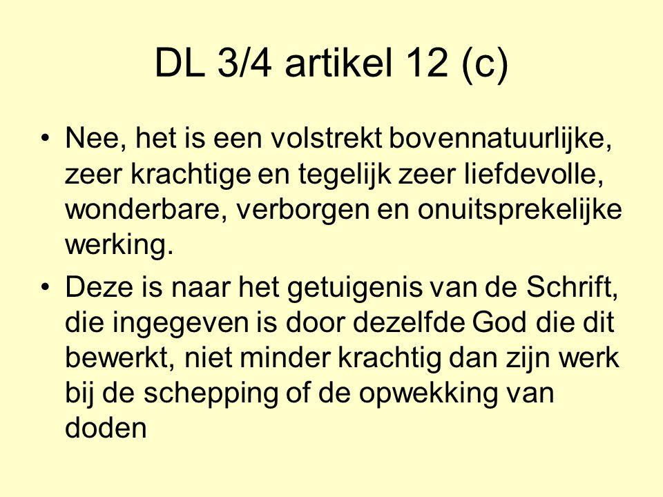 DL 3/4 artikel 12 (c) Nee, het is een volstrekt bovennatuurlijke, zeer krachtige en tegelijk zeer liefdevolle, wonderbare, verborgen en onuitsprekelijke werking.