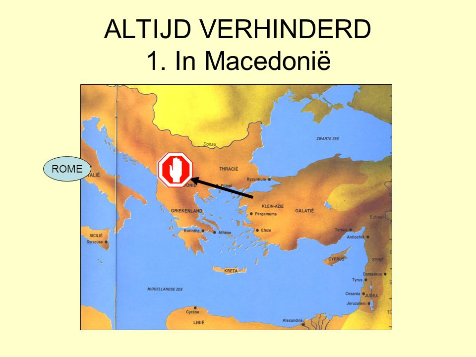 ALTIJD VERHINDERD 1. In Macedonië ROME