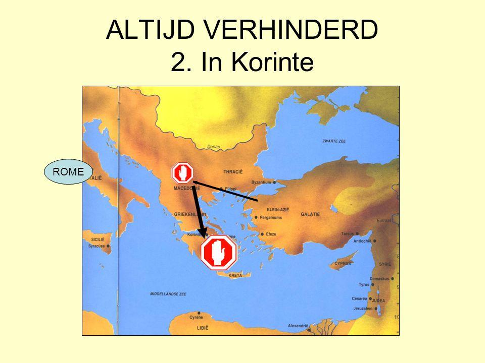 ALTIJD VERHINDERD 2. In Korinte ROME