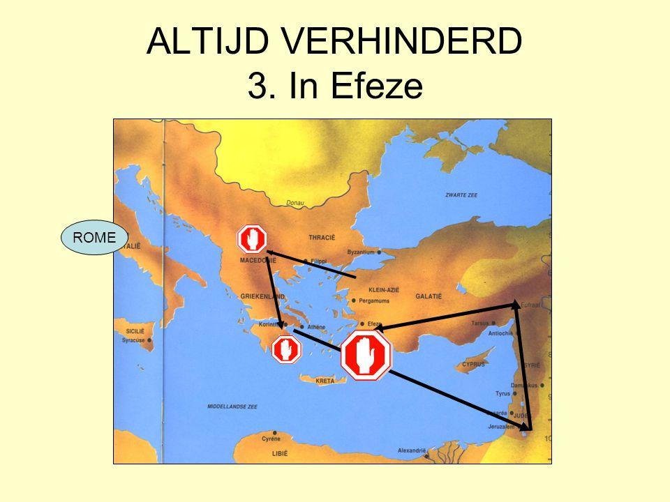 ALTIJD VERHINDERD 3. In Efeze ROME
