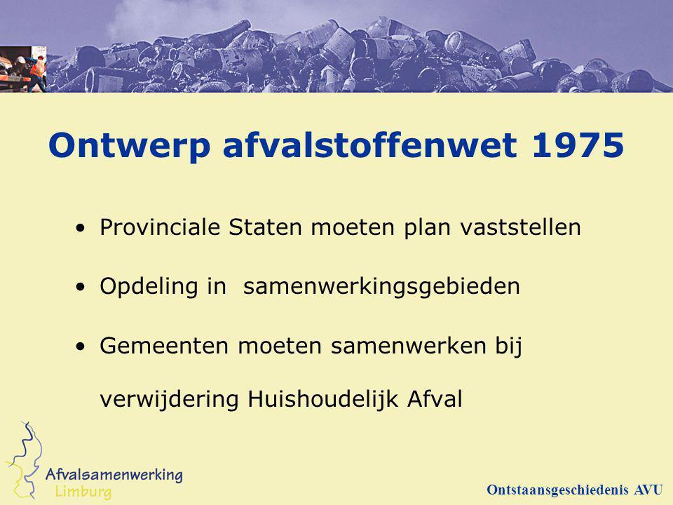 1 e Afvalstoffenplan Utrecht 1982 1 Samenwerkingsgebied Gemeenschappelijke Regeling als vorm Deelnemers: Provincie Gemeenten (33) Strekking: Verbrandbaar afval naar AVR (AVI) Rotterdam GFT naar VAM in Drenthe Ontstaansgeschiedenis AVU