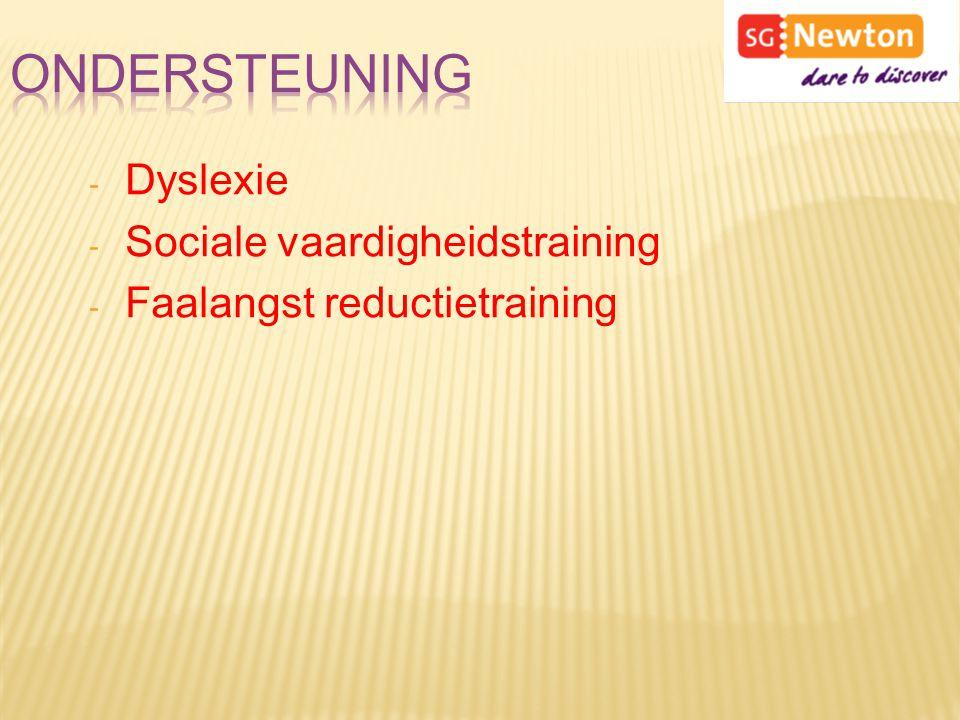 - Dyslexie - Sociale vaardigheidstraining - Faalangst reductietraining