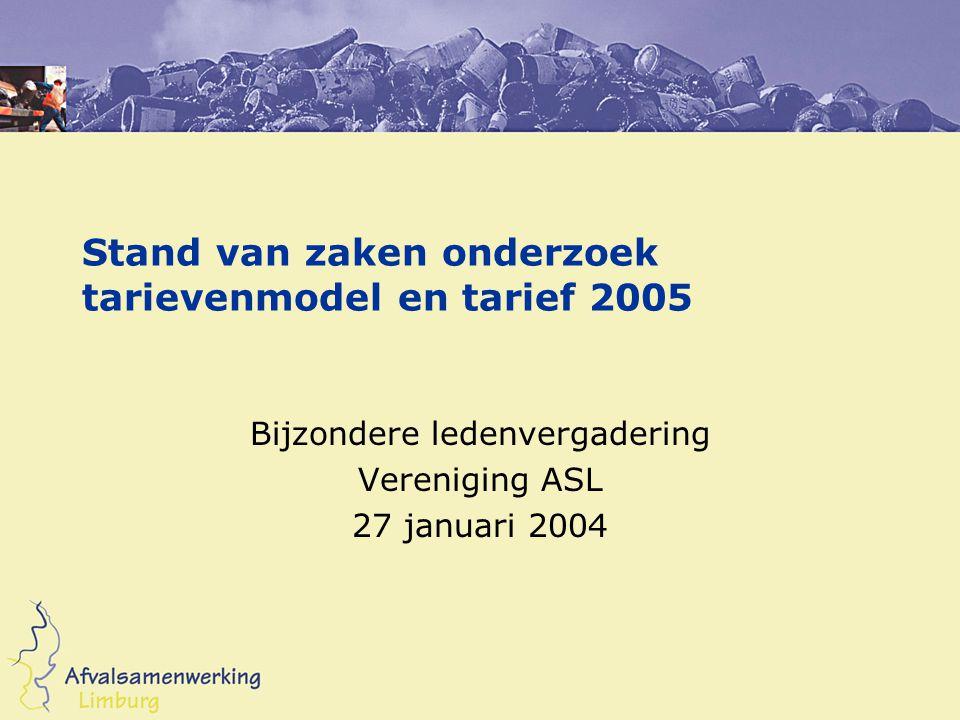 Stand van zaken onderzoek tarievenmodel en tarief 2005 Bijzondere ledenvergadering Vereniging ASL 27 januari 2004