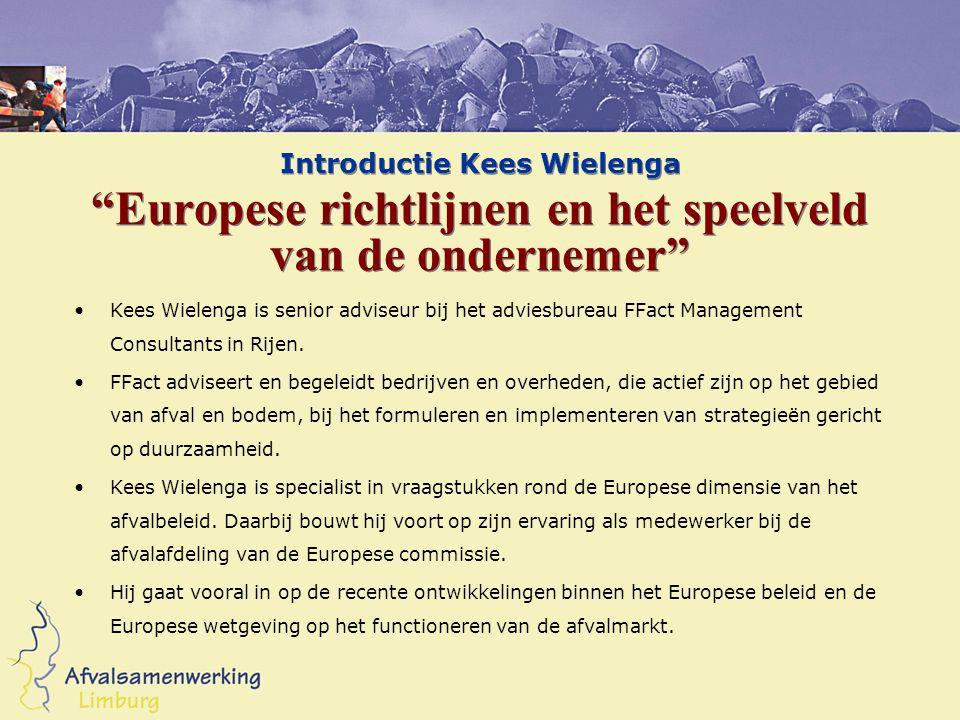 """Introductie Kees Wielenga """"Europese richtlijnen en het speelveld van de ondernemer"""" Kees Wielenga is senior adviseur bij het adviesbureau FFact Manage"""