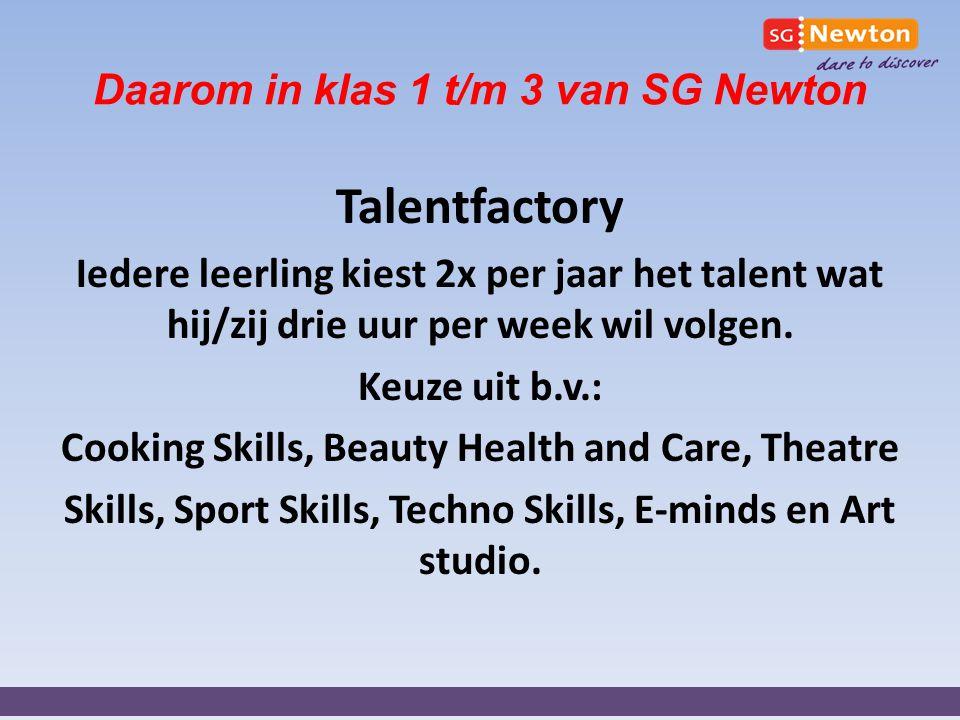 Daarom in klas 1 t/m 3 van SG Newton Talentfactory Iedere leerling kiest 2x per jaar het talent wat hij/zij drie uur per week wil volgen. Keuze uit b.