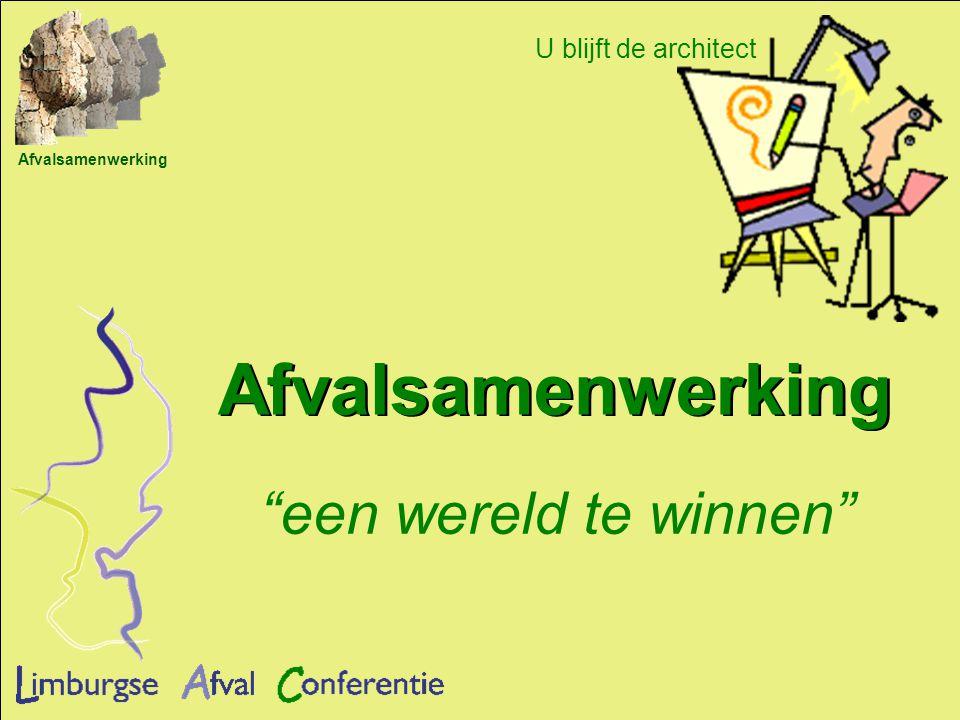 Afvalsamenwerking Vormgeving van afvalsamenwerking Bram Anker Arjan Mulder René Wiersema U blijft de architect