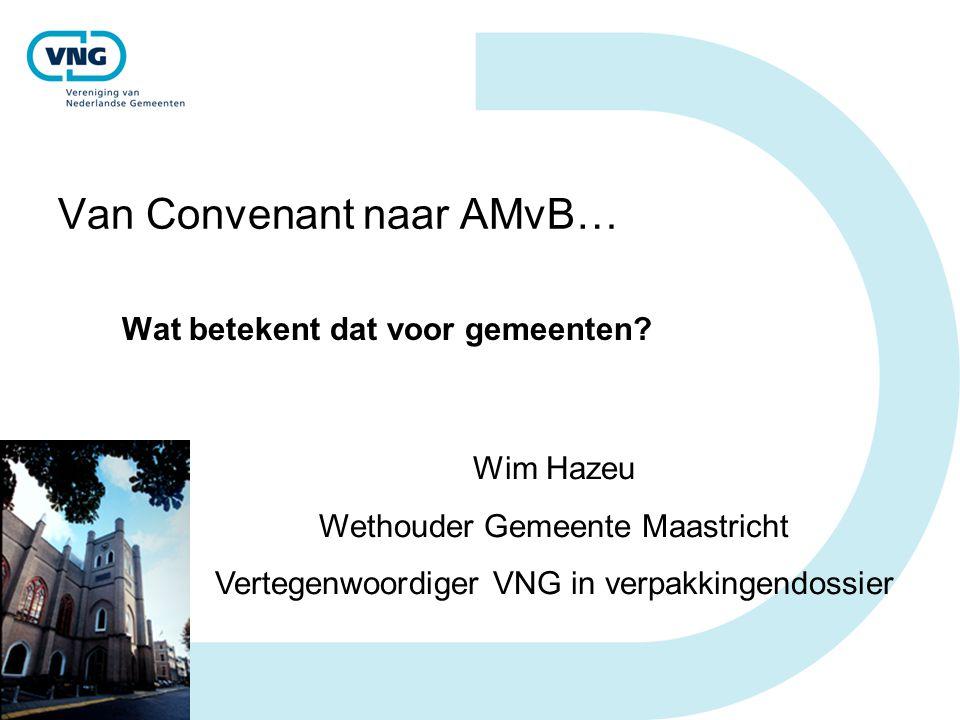 Van Convenant naar AMvB… Wat betekent dat voor gemeenten.