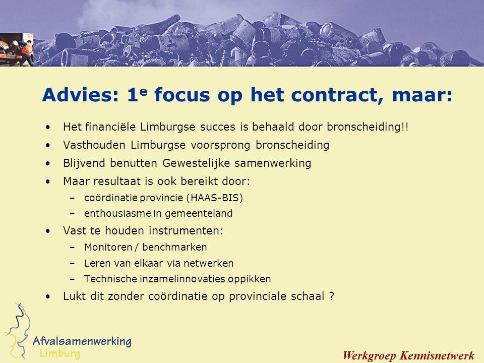Advies: 1 e focus op het contract, maar: Het financiële Limburgse succes is behaald door bronscheiding!.
