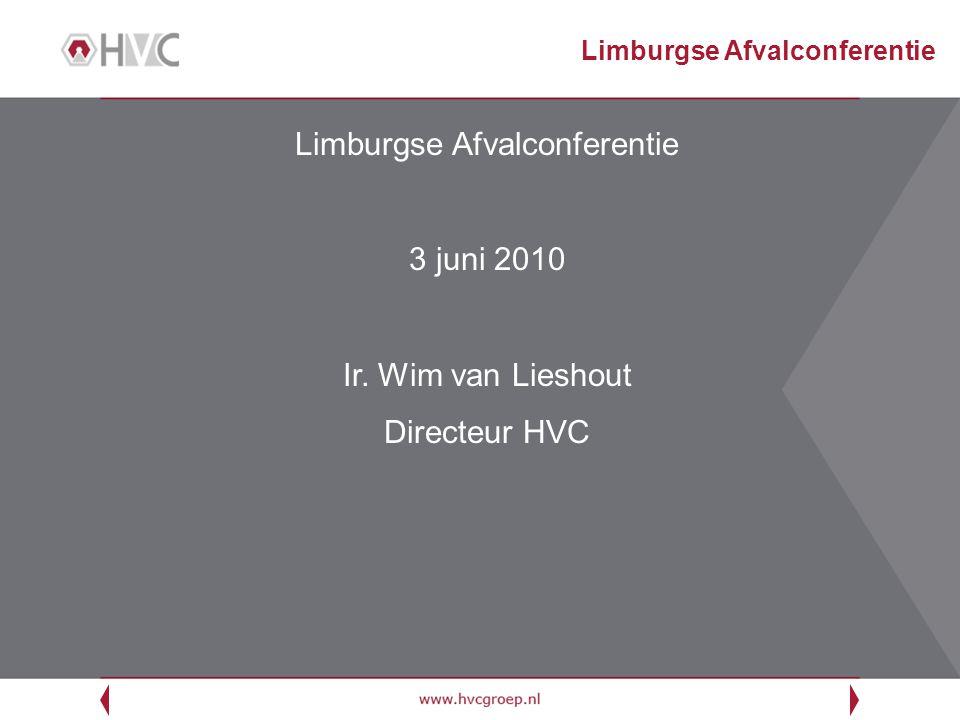Limburgse Afvalconferentie 3 juni 2010 Ir.