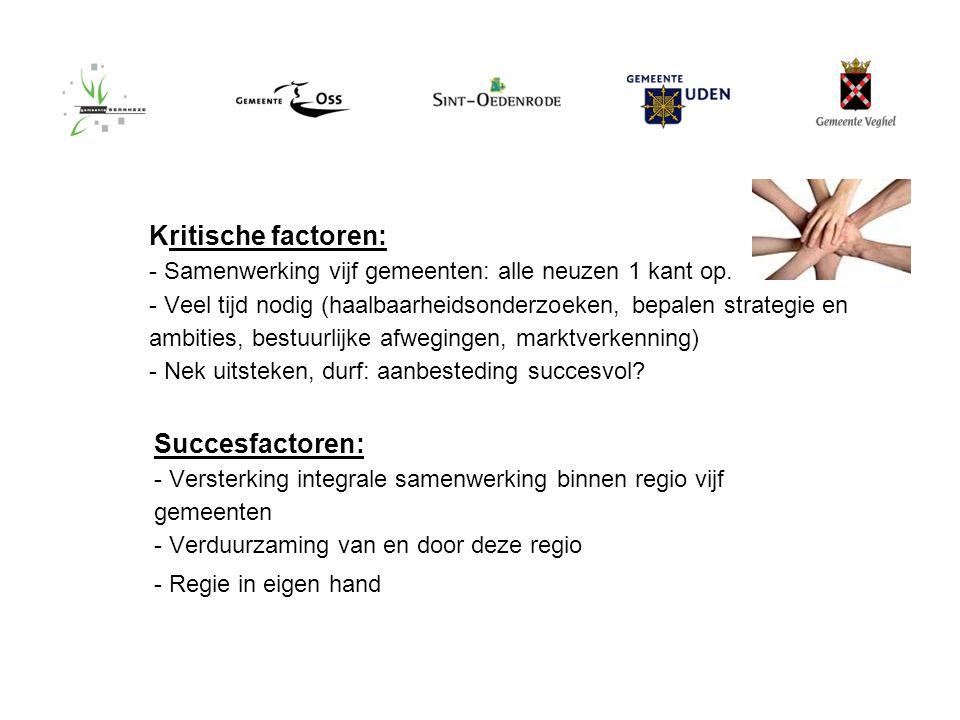 18 maart 2010 Kritische factoren: - Samenwerking vijf gemeenten: alle neuzen 1 kant op.