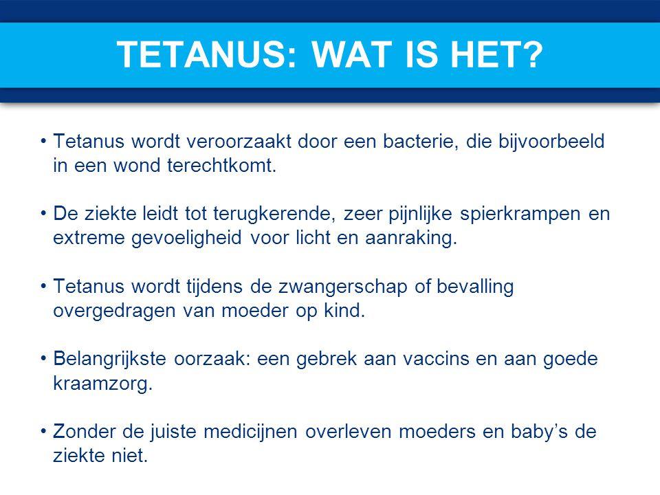 TETANUS: WAT IS HET? Tetanus wordt veroorzaakt door een bacterie, die bijvoorbeeld in een wond terechtkomt. De ziekte leidt tot terugkerende, zeer pij