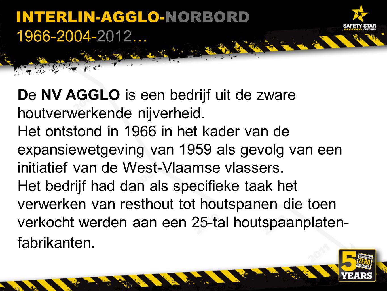 INTERLIN-AGGLO-NORBORD 1966-2004-2012… De NV AGGLO is een bedrijf uit de zware houtverwerkende nijverheid.