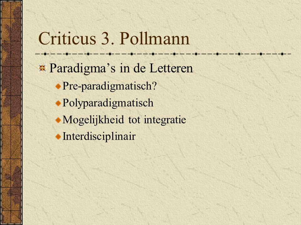 Criticus 3.Pollmann Paradigma's in de Letteren Pre-paradigmatisch.