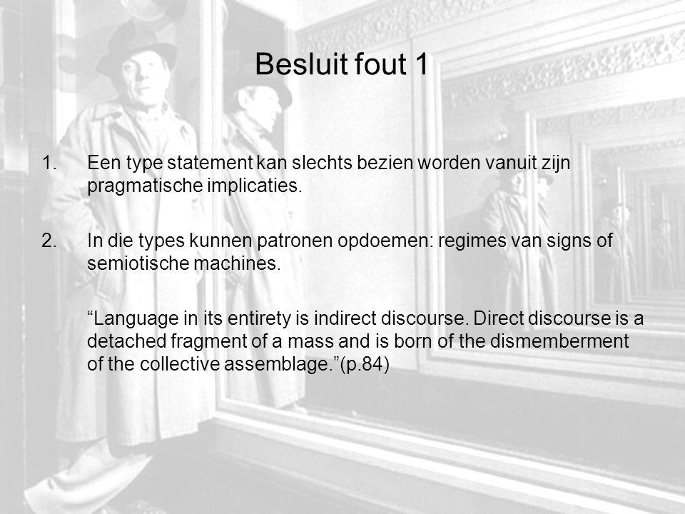 Besluit fout 1 1.Een type statement kan slechts bezien worden vanuit zijn pragmatische implicaties.