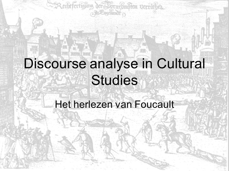 Discourse analyse in Cultural Studies Het herlezen van Foucault