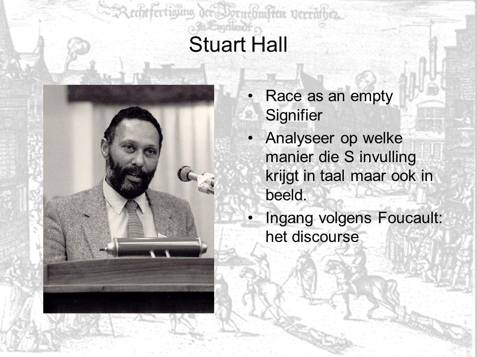 Stuart Hall Race as an empty Signifier Analyseer op welke manier die S invulling krijgt in taal maar ook in beeld.
