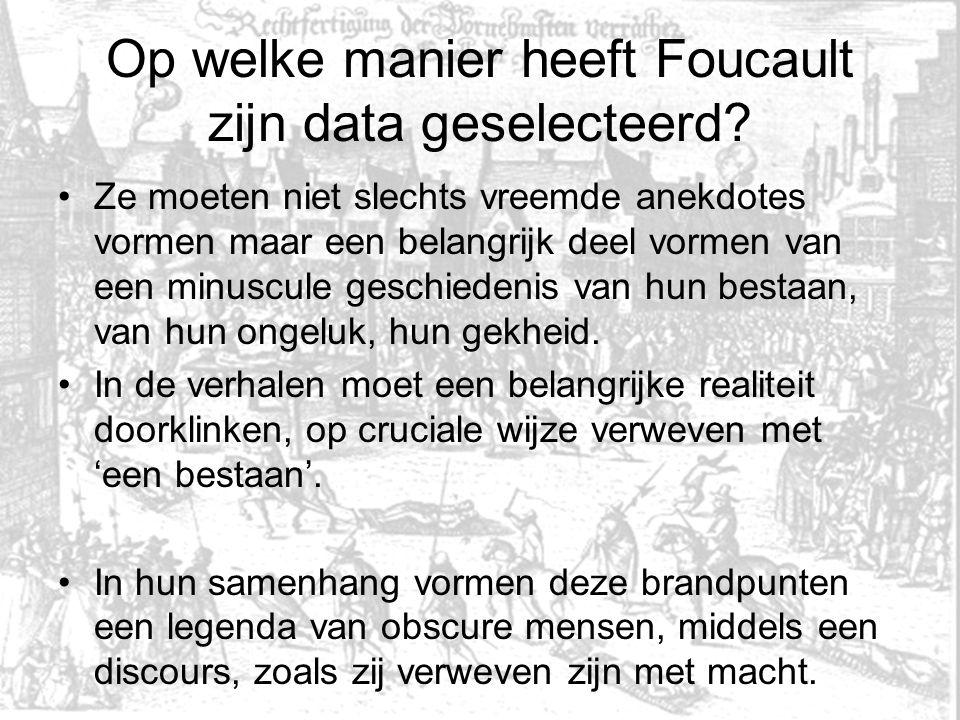 Op welke manier heeft Foucault zijn data geselecteerd.