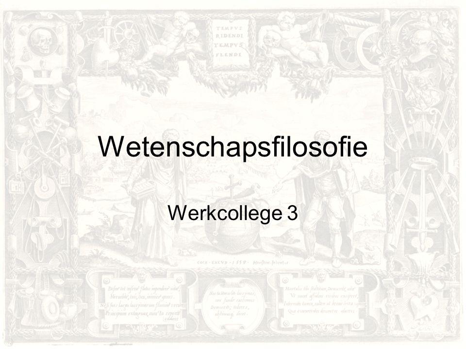 Wetenschapsfilosofie Werkcollege 3