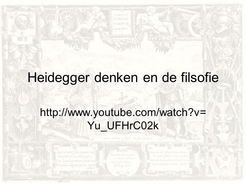 Heidegger denken en de filsofie http://www.youtube.com/watch?v= Yu_UFHrC02k