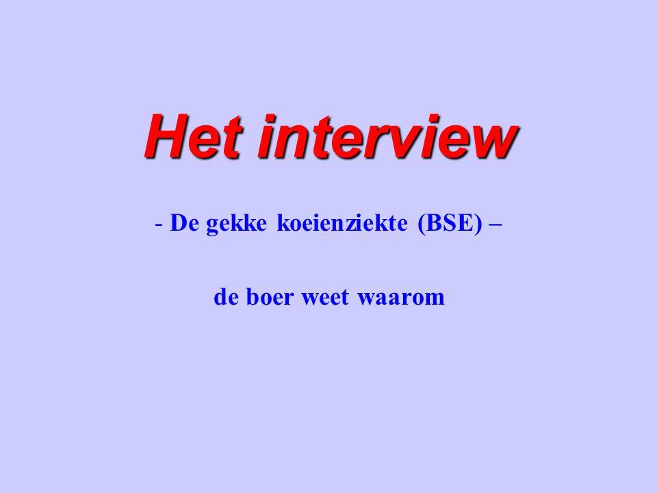 Het interview - De gekke koeienziekte (BSE) – de boer weet waarom
