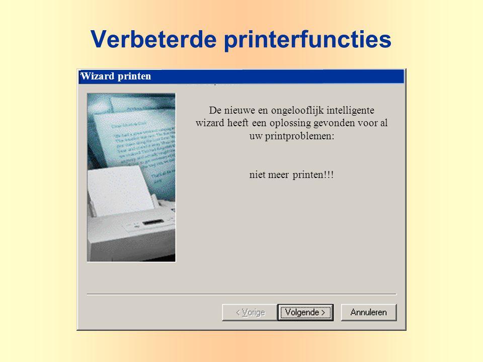 Wizard printen De nieuwe en ongelooflijk intelligente wizard heeft een oplossing gevonden voor al uw printproblemen: niet meer printen!!! Verbeterde p