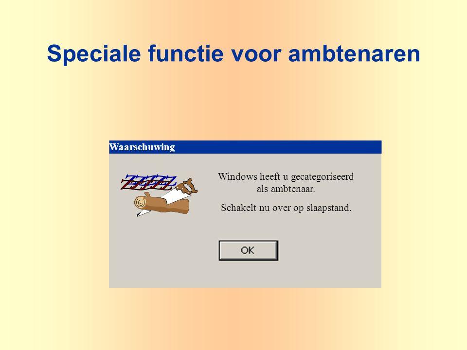 Waarschuwing Windows heeft u gecategoriseerd als ambtenaar. Schakelt nu over op slaapstand. Speciale functie voor ambtenaren