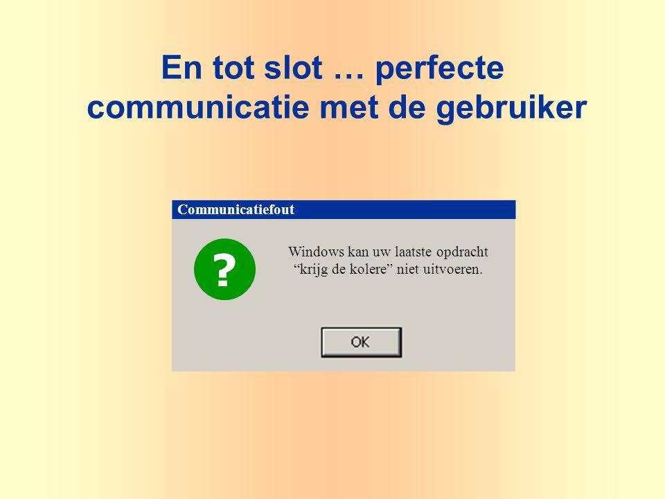 """Communicatiefout ? Windows kan uw laatste opdracht """"krijg de kolere"""" niet uitvoeren. En tot slot … perfecte communicatie met de gebruiker"""